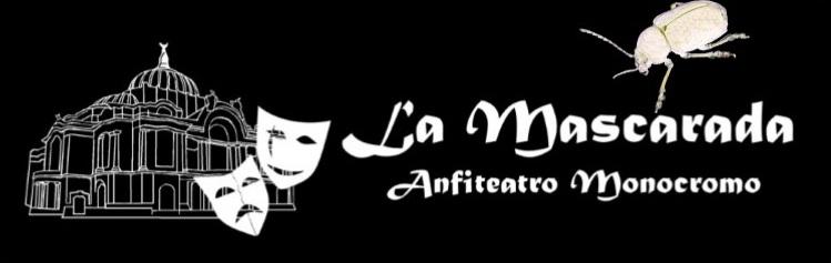 La Mascarada (Anfiteatro Monocromo)